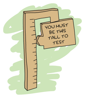 a circus ride-like scale with a card that says 'you must be this tall to test'